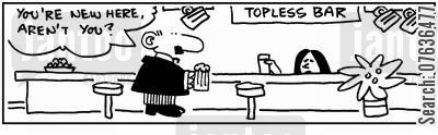 topless bar cartoon humor: 'New here?.'