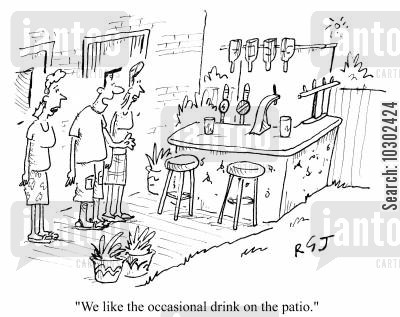 patio cartoon humor: 'We like the occasional drink on the patio.'
