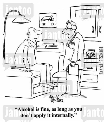 doctor visits cartoon humor: Doctor to patient: 'Alcohol is fine, as long as you don't apply it internally.'
