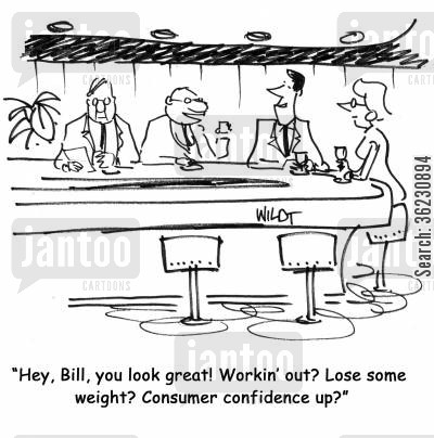 chitchat cartoon humor: Hey, Bill, you look great! Workin' out? Lose some weight? Consumer confidence up?