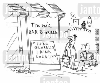 alcohlic drinks cartoon humor: 'Think globally, drink locally.'