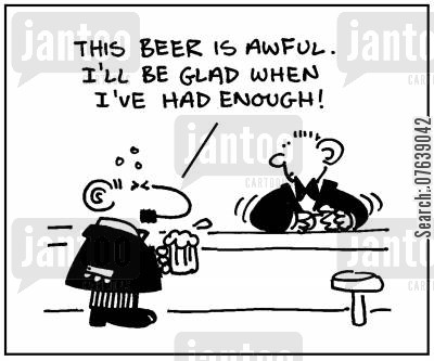 drinking limits cartoon humor: 'This beer is awful. I'll be glad when I've had enough.'