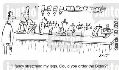 pub patron cartoon humor: 'I fancy stretching my legs. Could you order the Bitter?'