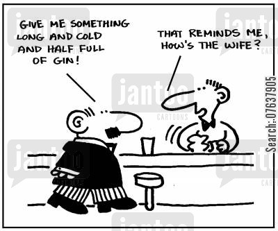 drinking problems cartoon humor: 'Give me something long and cold and half full of gin. How's the wife?'