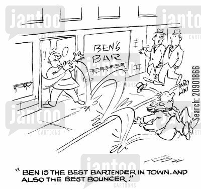 best bar in town cartoon humor: 'Ben is the best bartender in town. And also the best bouncer.'