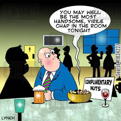 bar snacks cartoon humor: Complimentary nuts: 'You may well be the most handsome, virile chap in the room tonight.'