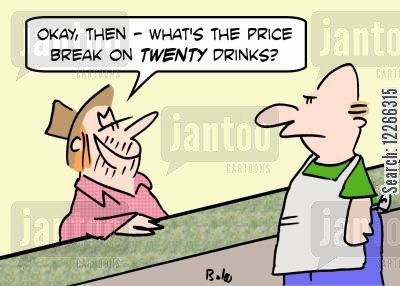 price breaks cartoon humor: 'Okay then, what's the price break on TWENTY drinks?'