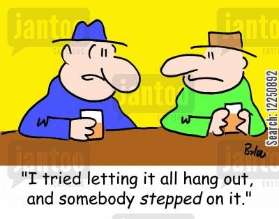 letting it all hang out cartoon humor: 'I tried letting it all hang out, and somebody stepped on it.'