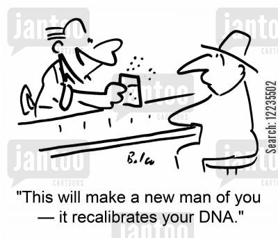 alcoholic drinksdrinks cartoon humor: 'This will make a new man of you -- it recalibrates your DNA.'
