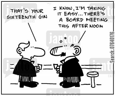 taking it easy cartoon humor: 'That's your sixteenth gin.' - 'I know, I'm taking it easy. There's a board meeting this afternoon.'