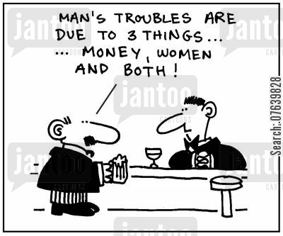 drunken advise cartoon humor: 'Man's troubles are due to 3 things, money, women and both.'