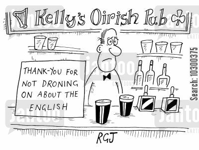 oirish pub cartoon humor: Thank you for not droning on about the English