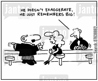 big story cartoon humor: 'He doesn't exaggerate, he just remembers big.'
