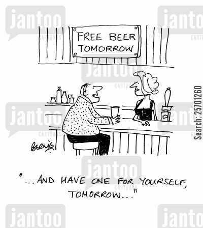 free bars cartoon humor: 'And have one for yourself, tomorrow...'