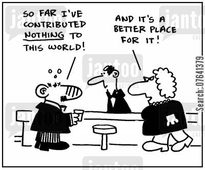 contributed cartoon humor: 'So far I've contributed nothing to this world.' - 'And it's a better place for it.'