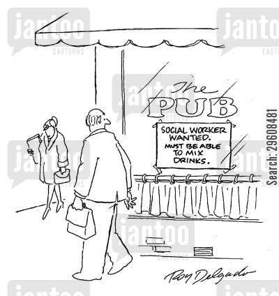 job opening cartoon humor: Social worker wanted. Must be able to mix drinks.