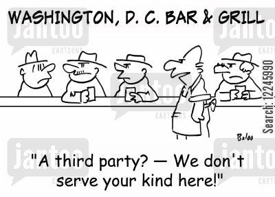 third party cartoon humor: 'A third party? -- We don't serve your kind here!'