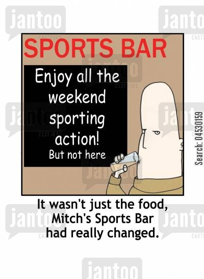 sports bar cartoon humor: It wasn't just the food, Mitch's Sports Bar had really changed.