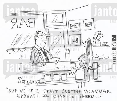 acted cartoon humor: 'Stop me if I start quoting Moammar Gadhafi or Charlie Sheen...'