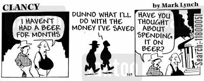 abstinent cartoon humor: Clancy Strip: Money and Beer