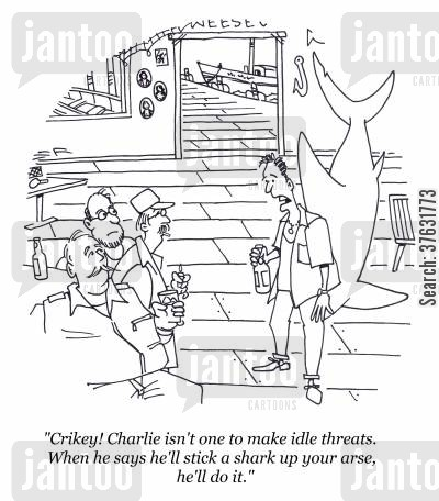 bar fights cartoon humor: 'Crikey! Charlie isn't one to make idle threats. When he says he'll stick a shark up your arse, he'll do it.'