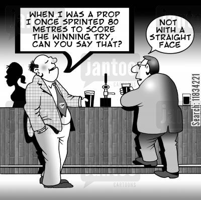 rugby matches cartoon humor: 'When I was a prop...'