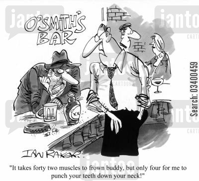 punter cartoon humor: It takes forty two muscles to frown buddy, but only four for me to punch your teeth down your neck!