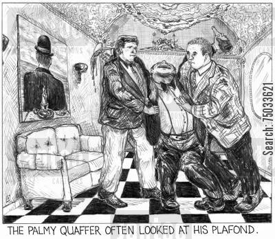 linguists cartoon humor: 'The palmy quaffer often looked at his plafond.'