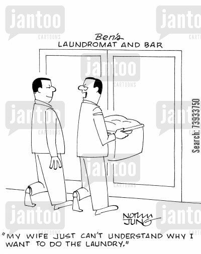 laundries cartoon humor: 'My wife just can't understand why I want to do the laundry.'