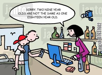 off-licence cartoon humor: 'Sorry, two nine year olds is not the same as an eighteen year old.'