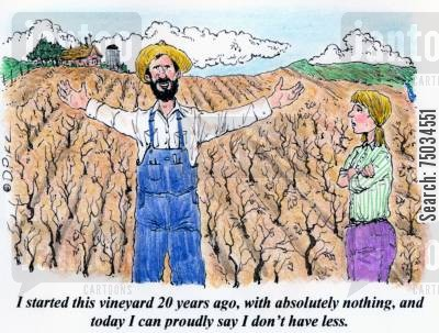 brewers cartoon humor: 'I started this vineyard 20 years ago, with absolutely nothing, and today I can proudly say I don't have less.'