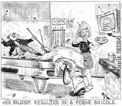 concentration cartoon humor: 'Her bruxism resulted in a ferine bricole.'
