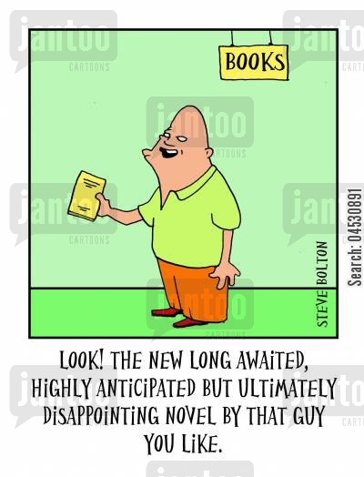 anticipates cartoon humor: 'Look! The new long awaited, highly anticipated but ultimately disappointing novel by that guy you like.'