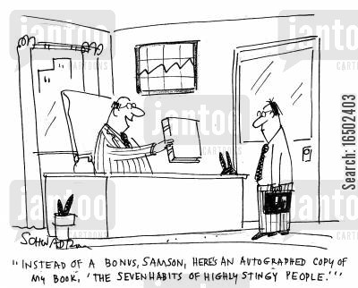 thriftiness cartoon humor: 'Instead of a bonus, Samson, here's an autographed copy of my book, 'The Seven Habits of Highly Stingy People'.'