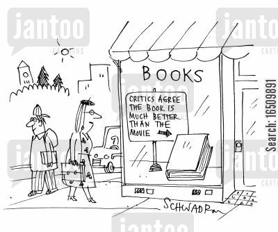 better than the book cartoon humor: Sign in book shop window: 'Critics agree the book is much better than the movie.'