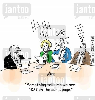 office workers cartoon humor: 'Something tells me we are NOT on the same page.'