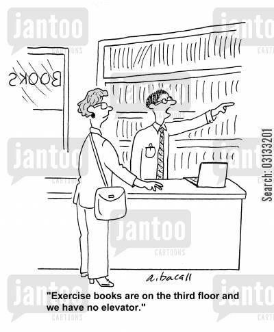 step cartoon humor: 'Exercise books are on the third floor and we have no elevator.'