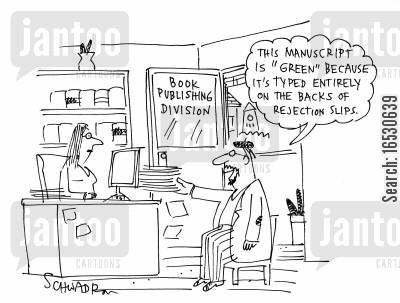 book publisher cartoon humor: 'The manuscript is 'green' because it's typed entirely on the backs of rejection slips.'