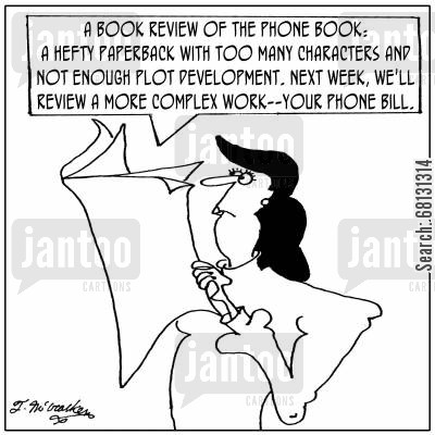 phone book cartoon humor: A Book Review of the Phone Book: A hefty paperback with too many characters and not enough plot development. Next week, we'll review a more complex work--your phone bill.