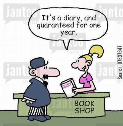guarentees cartoon humor: 'It's a diary and guaranteed for one year.'