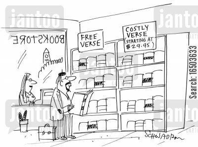 free verse cartoon humor: Bookstore with two shelves: Free verse & Costly verse (starting at $29.95)