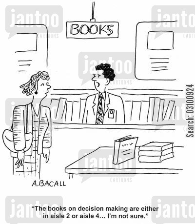 customer services cartoon humor: 'The books on decision making are either in aisle 2 or aisle 4...I'm not sure.'