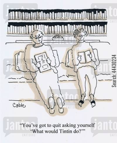 indecisiveness cartoon humor: 'You've got to quit asking yourself 'What would Tintin do?''