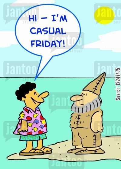 dress down cartoon humor: 'Hi -- I'm Casual Friday!'