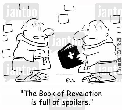 book of revelations cartoon humor: 'The Book of Revelation is full of spoilers.'