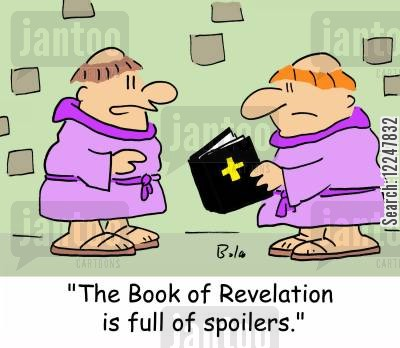 revelation cartoon humor: 'The Book of Revelation is full of spoilers.'