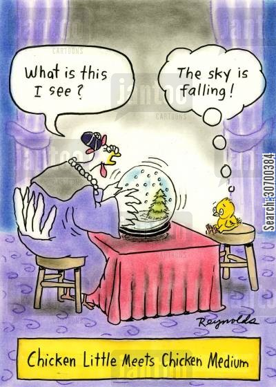 sky is falling in cartoon humor: Chicken Little meets Chicken Medium.