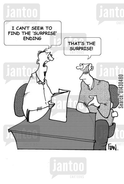 surprise ending cartoon humor: 'I can't seem to find the 'surprise' ending.'