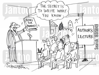 book conferences cartoon humor: 'The Secret is to write what you know.'