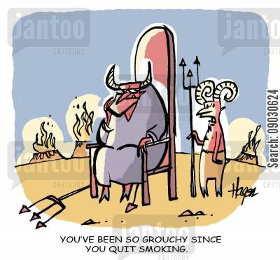 grouchy cartoon humor: You've been so grouchy since you quit smoking.